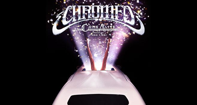 Chromeo_Come_Alive_Toro_Y_Moi